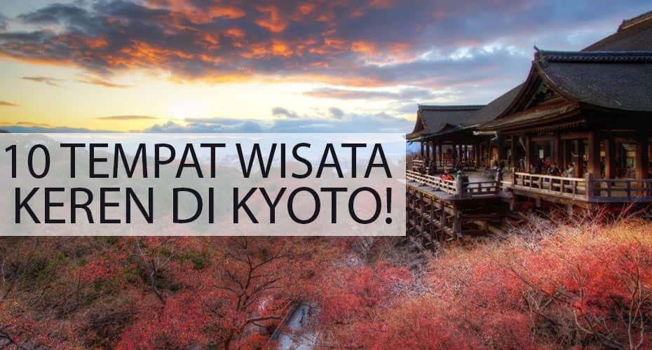 10 tempat wisata kyoto yang super keren gwigwi rh gwigwi com