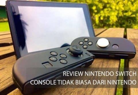 Review Nintendo Switch – Console Tidak Biasa Dari Nintendo